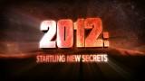 2012: Tajemství zániku světa